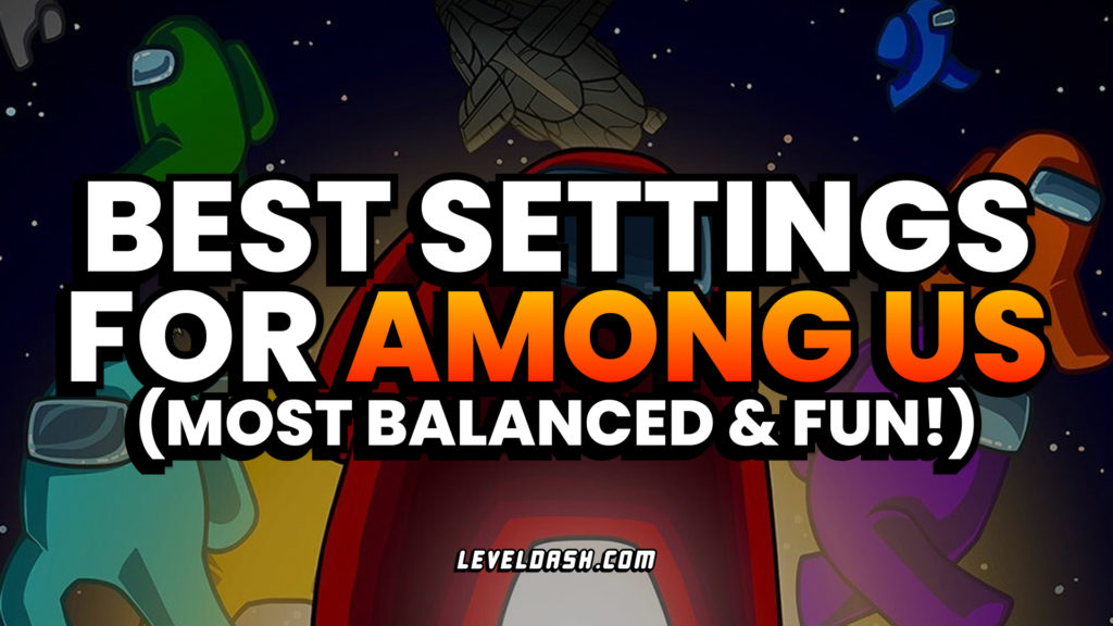 Best Settings for Among Us most balanced and fun gameplay