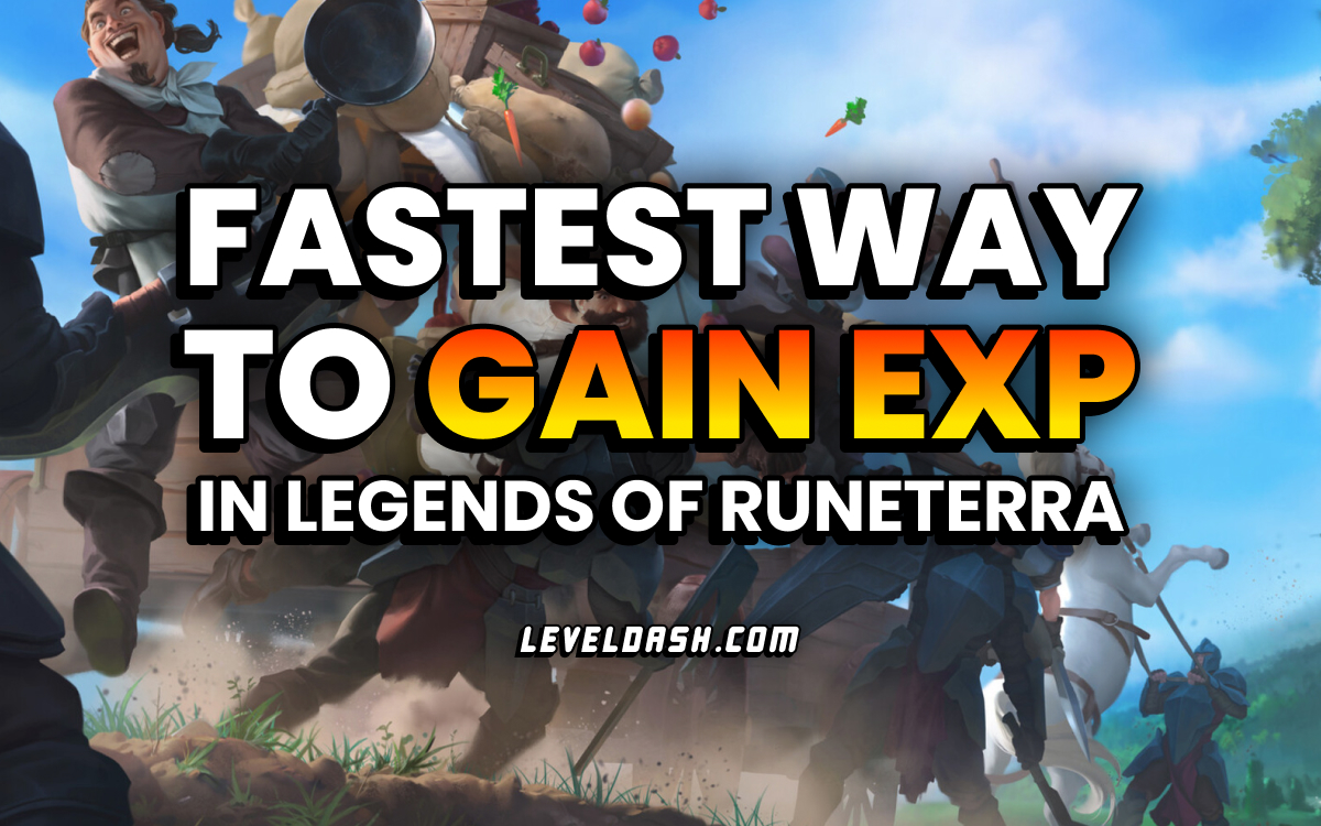 How to Gain EXP Fast in Legends of Runeterra