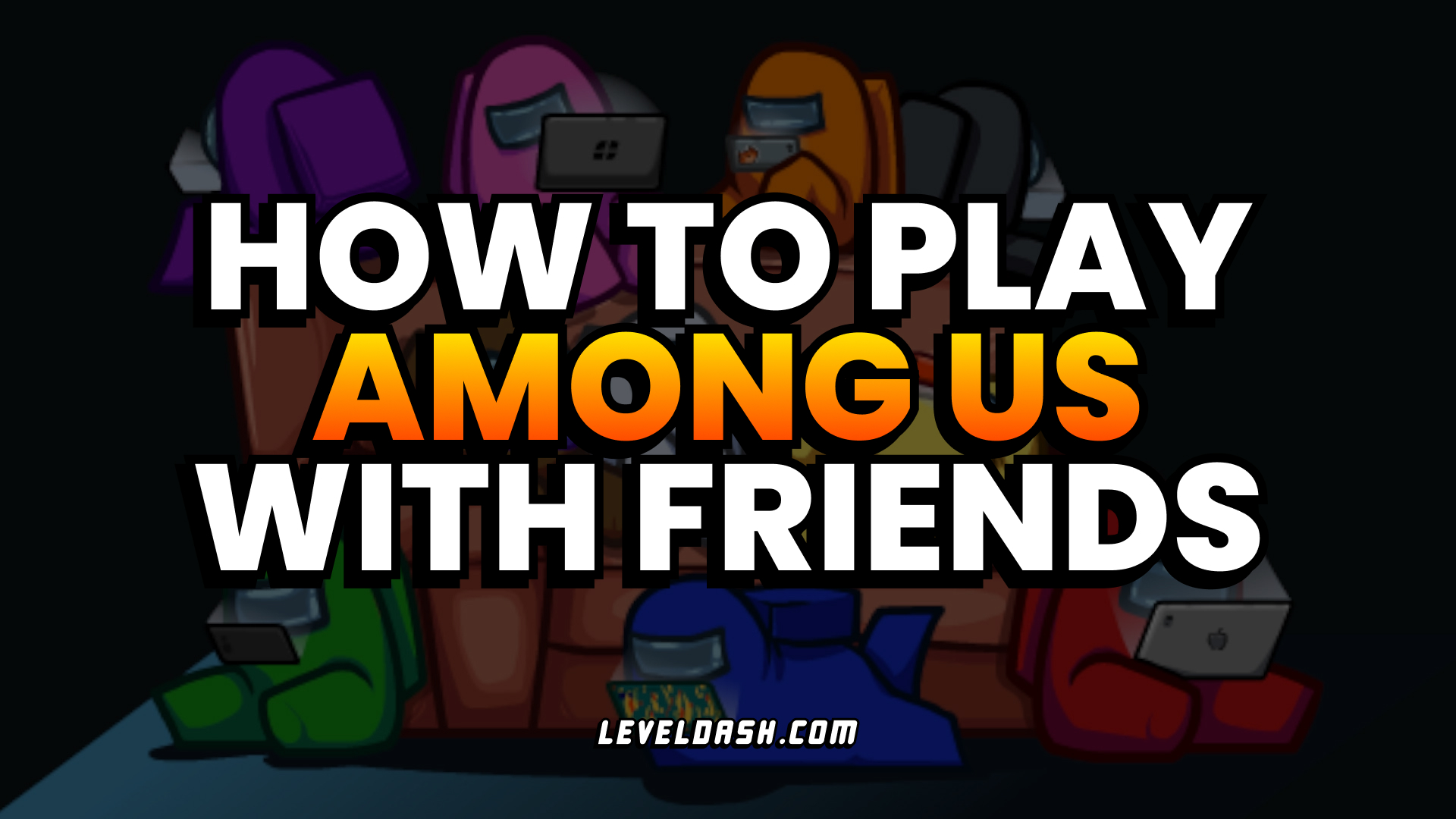 How to Play Among Us with Friends (Online/Local)