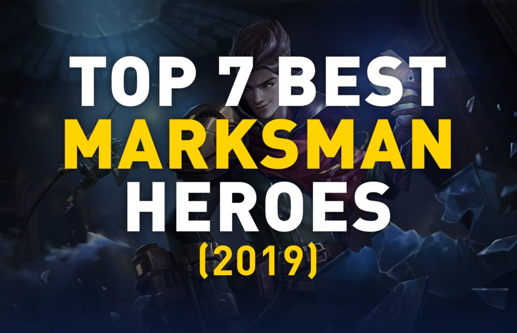 Top 7 Best Marksman Heroes 2019 Mobile Legends Bang Bang guide