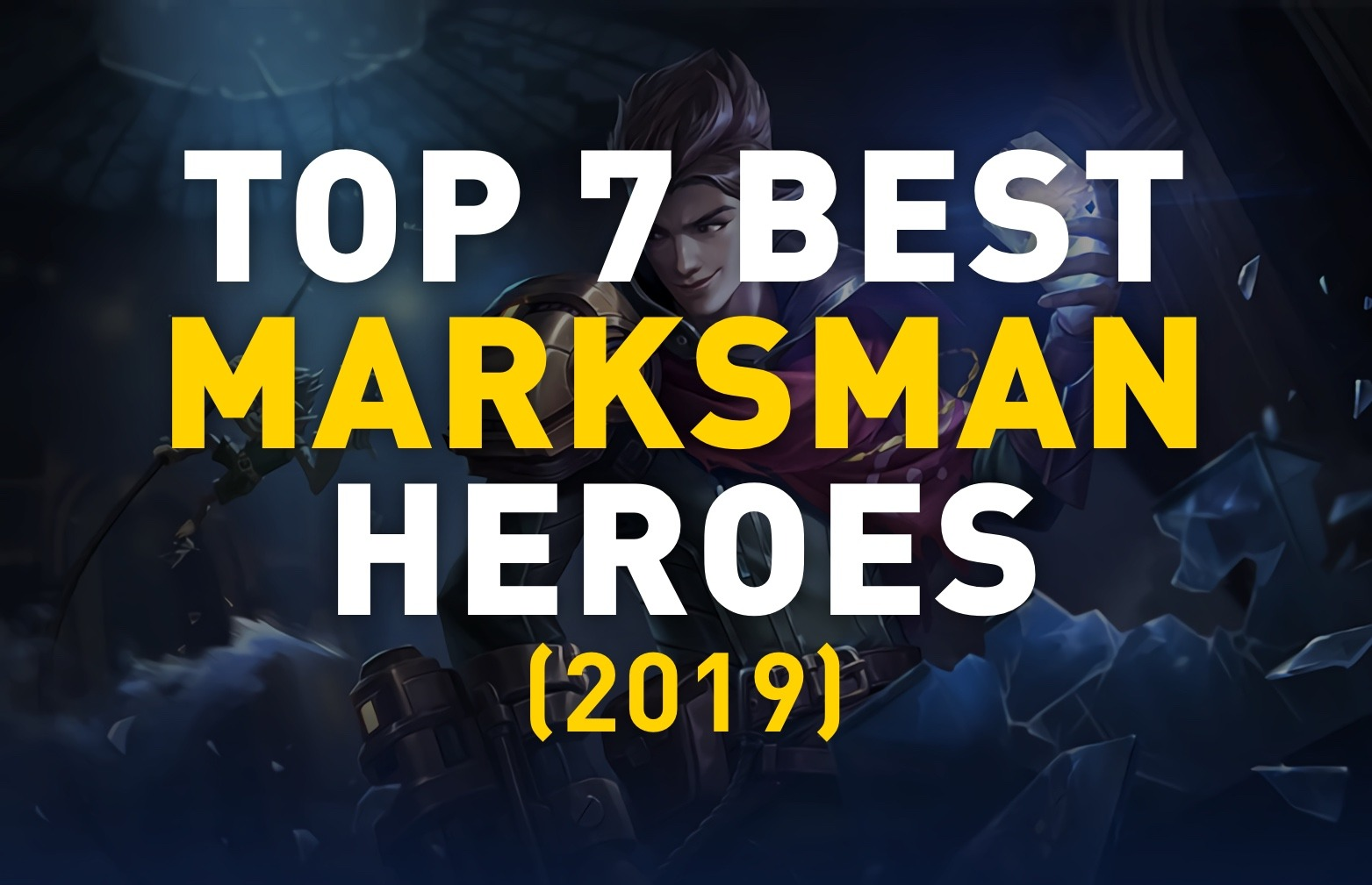 Top 7 Best Marksman Heroes in Mobile Legends [2020]