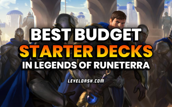 Top Best Budget Starter Decks for beginners in Legends of Runeterra