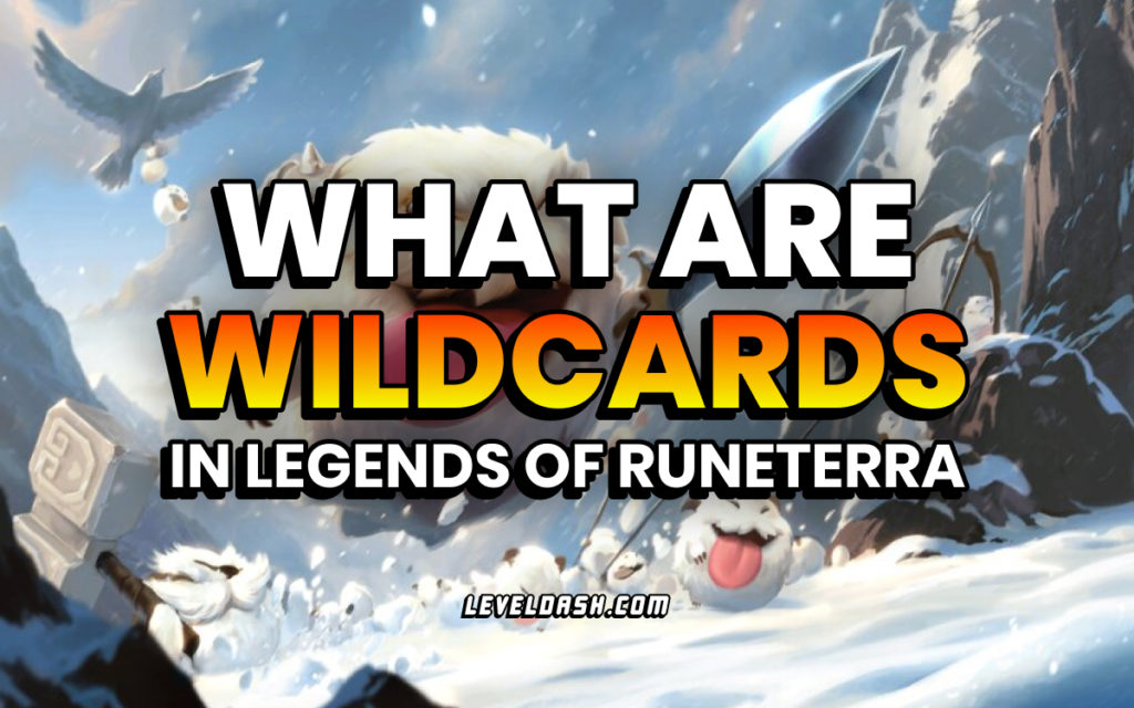 What are Wildcards in Legends of Runeterra