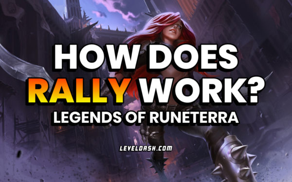 What is Rally how it works Katarina Legends of Runeterra